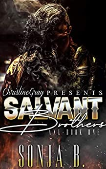 THE SALVANT BROTHERS: Book 1- Axl (Second Chance Romance) by [Sonja B., FoolProof Editing]