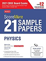 ScoreMore 21 Sample Papers For CBSE Board Exam 2021-22 - Class 12 Physics