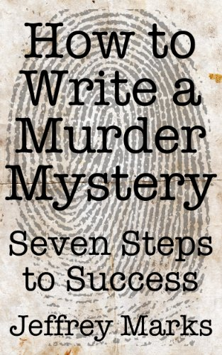 How to Write a Murder Mystery - Seven Steps to Success