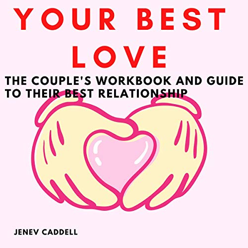 Download Your Best Love: The Couple's Workbook and Guide to Their Best Relationship audio book