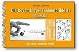 Die Ravensburger Feinmotorikkiste: FeinMoKi - Andrea Kisch