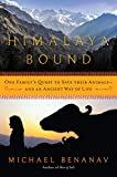 Himalaya Bound: One Family's Quest to Save Their Animals--And an Ancient Way of Life