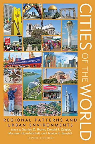Compare Textbook Prices for Cities of the World: Regional Patterns and Urban Environments Seventh Edition ISBN 9781538126349 by Brunn, Stanley D.,Zeigler, Donald J.,Hays-Mitchell, Maureen,Graybill, Jessica K.