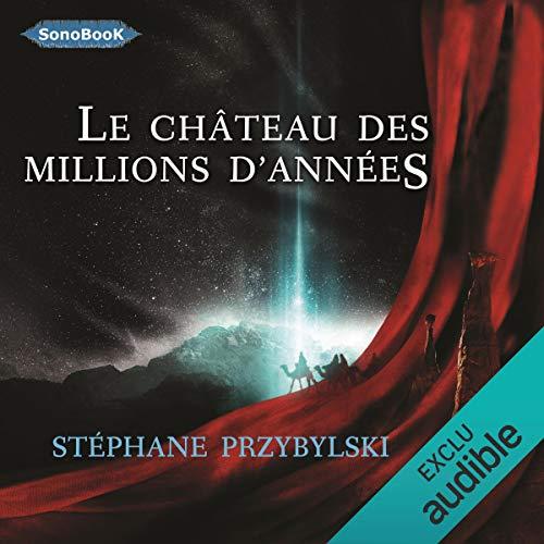 Le Château des Millions d'années: Tétralogie des Origines 1