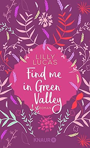 Find me in Green Valley: Roman (Sehnsuchtsmomente)
