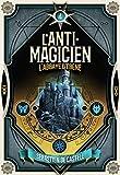 L'Anti-Magicien, 4 - L'Abbaye d'Ébène