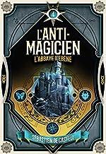 L'Anti-Magicien, 4 - L'Abbaye d'Ébène de Sébastien de Castell