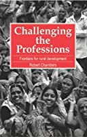 Challenging the Professions: Frontiers for Rural Development