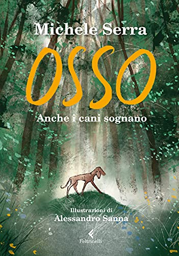 Osso: Anche i cani sognano (Italian Edition)