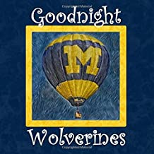 Goodnight Wolverines: Michigan Bedtime Story