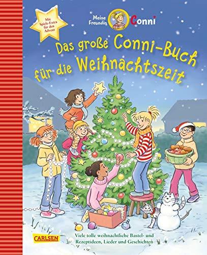 Das große Conni-Buch für die Weihnachtszeit: Viele tolle weihnachtliche Bastel- und Rezeptideen, Lieder und Geschichten