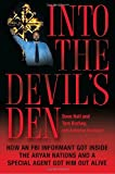 Image of Into the Devil's Den: How an FBI Informant Got Inside the Aryan Nations and a Special Agent Got Him Out Alive