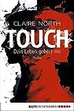 Touch - Dein Leben gehört mir: Thriller (German Edition)