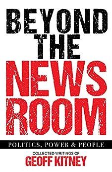Beyond the newsroom by [Geoff Kitney]