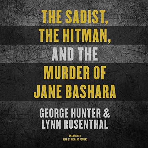The Sadist, the Hitman, and the Murder of Jane Bashara audiobook cover art
