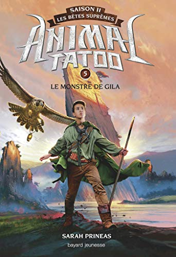 Animal Tatoo saison 2 - Les bêtes suprêmes, Tome 05: Le monstre de Gila