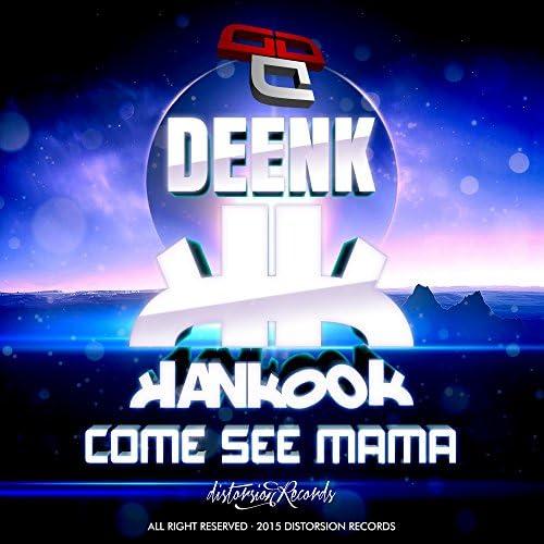 Deenk and Hankook