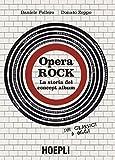 Opera Rock: La storia del concept album (Italian Edition)