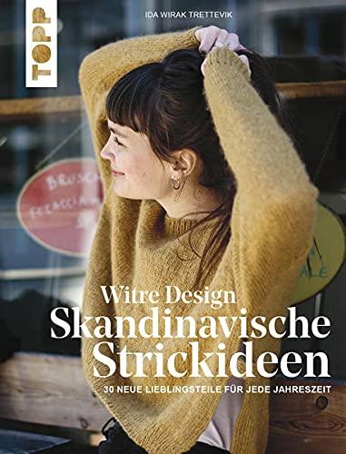 Witre Design - Skandinavische Strickideen: 30 neue Lieblingsteile für jede Jahreszeit