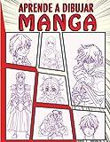 Aprende a Dibujar Manga: Como dibujar manga y anime - paso a paso