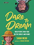 Dare to Dream: Irish People Who Took on the World (and Won!)