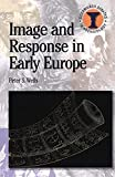 Image and Response in Early Europe (Duckworth Debates in Archaeology)