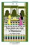 Ana Pinta Un Viaje A Marruecos (Estudios)
