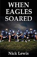 When Eagles Soared