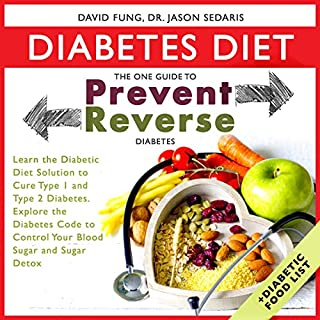 Diabetes Diet: The One Guide to Prevent and Reverse Diabetes: Learn the Diabetic Diet Solution to Cure Type 1 and Type 2 Diabetes.  audiobook cover art