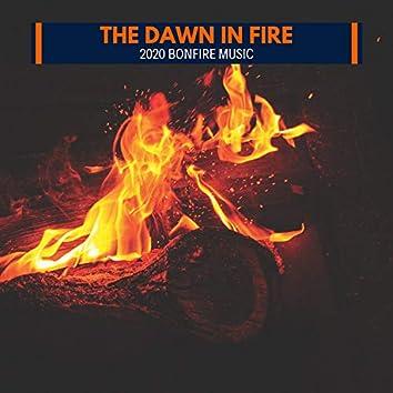The Dawn in Fire - 2020 Bonfire Music