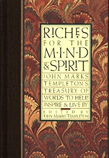 Riches for the Mind and Spirit: John Marks Templeton's Treasure of Words to Help, Inspire and Live by