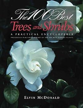 100 Best Trees & Shrubs:, The: A Practical Encyclopedia