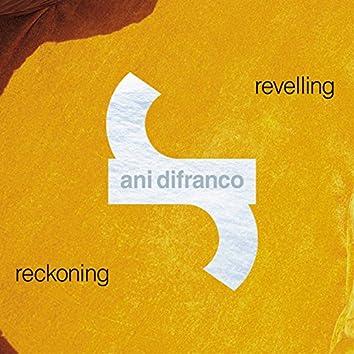 Revelling/Reckoning