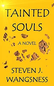 TAINTED SOULS by [Steven J. Wangsness]