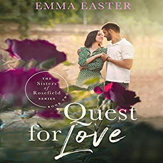 Quest for Love     The Sisters of Rosefield Series, Book 2              By:                                                                                                                                 Emma Easter                               Narrated by:                                                                                                                                 Autumn Woods                      Length: 7 hrs and 18 mins     1 rating     Overall 5.0