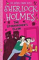 The Stockbroker's Clerk (The Sherlock Holmes Children's Collection)