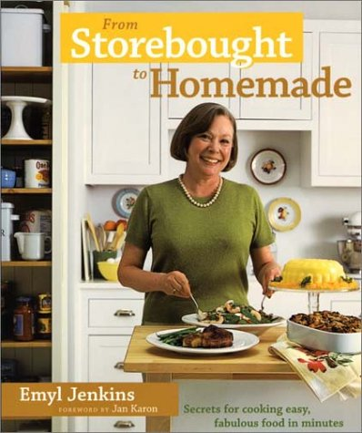 From Storebought to Homemade: Cook up Easy, Fabulous Food in Minutes -  Jenkins, Emyl, Hardcover