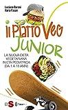 IL PIATTOVEG JUNIOR - La nuova dieta vegetariana degli italiani: La nuova dieta vegetariana in età pediatrica (da 0 a 18 anni) (Italian Edition)