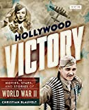 Hollywood Victory: The Movies, Stars, and Stories of World War II (Turner Classic Movies) (English E...