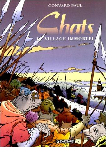 Chats, tome 4 : Le Village immortel