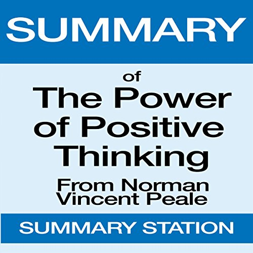 Summary of The Power of Positive Thinking from Norman Vincent Peale audiobook cover art