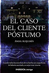 El caso del cliente póstumo par Ángel Buquerín