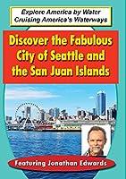 Discover the Fabulous City of Seattle & San Juan [DVD]