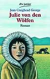 Julie von den Wölfen (dtv Fortsetzungsnummer 81, Band 7351)