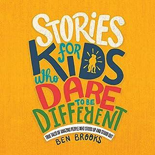 Stories for Kids Who Dare to Be Different     True Tales of Amazing People Who Stood Up and Stood Out              Auteur(s):                                                                                                                                 Ben Brooks,                                                                                        Quinton Wintor                               Narrateur(s):                                                                                                                                 Jasmine Blackborow,                                                                                        Joe Leat                      Durée: 3 h et 59 min     Pas de évaluations     Au global 0,0