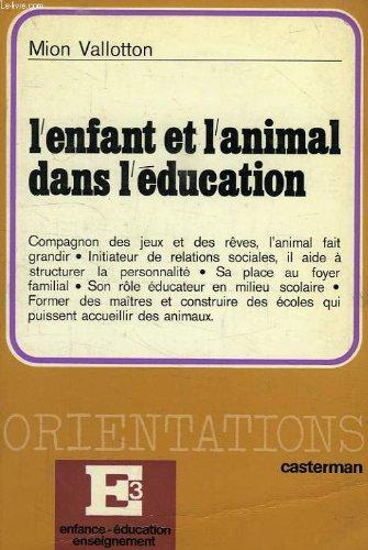 L'ENFANT ET L'ANIMAL DANS L'EDUCATION. Edition 1977