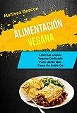 Alimentación Vegana : Libro De Cocina Vegana Dedicado Para Gente Que Tiene Un Estilo De Vida...