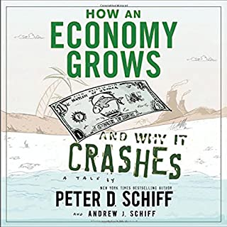 How An Economy Grows And Why It Crashes audiobook cover art