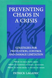 Preventing Chaos in a Crisis: Strategies for Prevention, Control and Damage Limitation