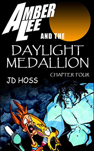 Amber Lee and the Daylight Medallion Chapter 4: 'A not-so-great escape from Dracula's Castle into the dungeon of Frankenstein's Monster' or 'Look before you leap!' (English Edition)